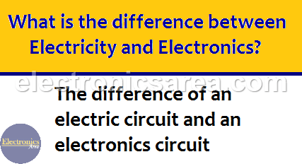 What is the difference between electricity and electronics?